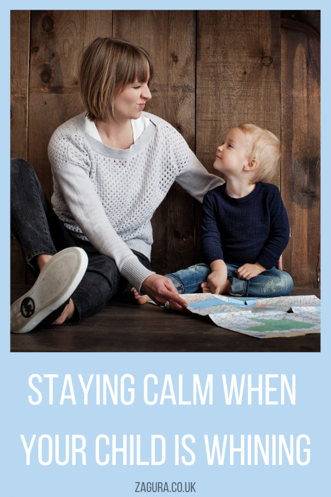 Staying calm when your child is whining