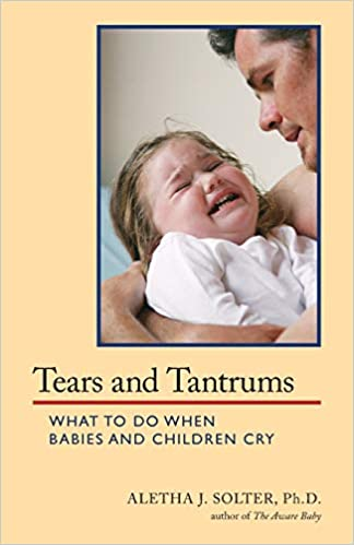 Tears and tantrums by Aletha Solter - parenting book recommendation